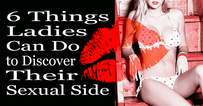 6 Things Ladies Can Do to Discover Their Sexual Side